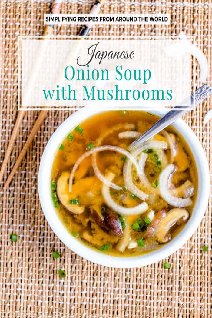 This Japanese onion soup with mushrooms is a delicious vegetarian & vegan meal starter. Best of all, it is low in calories and wholesome.