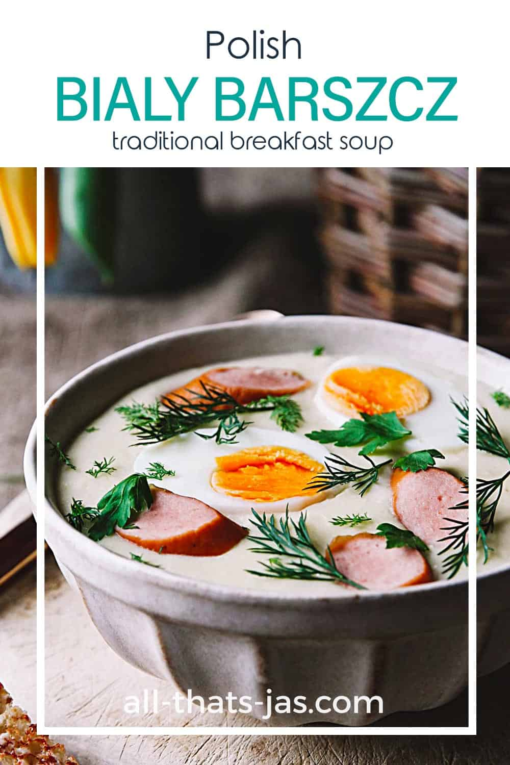 A close up of white soup with eggs, dill, and sausage with a text overlay.
